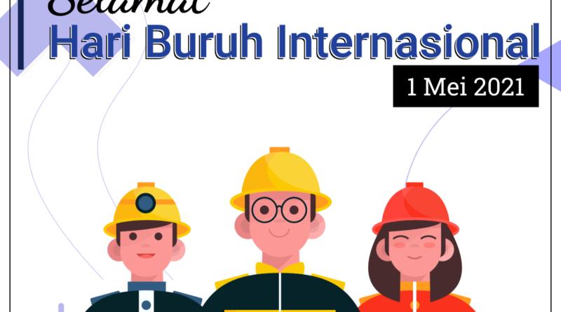 Selamat Hari Buruh Internasional 2021
